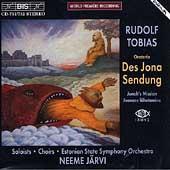 Rudolf Tobias: Des Jona Sendung / Neeme Jaervi
