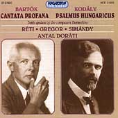 Bartok: Cantata Profana; Kodaly: Psalmus Hungaricus / Dorati