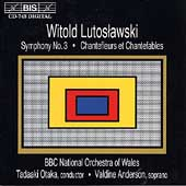 Lutoslawski: Symphony no 3, etc / Otaka, BBC NO of Wales