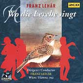 Lehar: Wo Die Lerche Singt / Lehar, Tautenhayn, Macha, et al