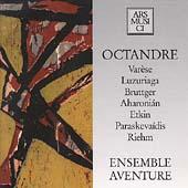 Octandre - Var郭e, Luzuriaga, et al / Ensemble Aventure