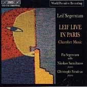 Segerstam: Chamber Music - Leif Live in Paris