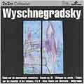 Wyschnegradsky: Etude sur les mouvements rotatoires, etc / Gerard Fremy(p), Martine Joste(p), Paul Mefano(cond), Ensemble 2e2m, etc