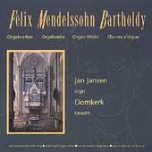 Mendelssohn: Organ Works / Jan Jansen