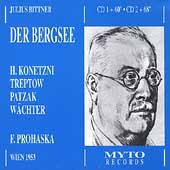 Bittner: Der Bergsee;  Verdi / Prohaska, Konetzni, Treptow, et al