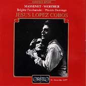 Massenet: Werther / Lopez-Cobos, Fassbaender, Domingo
