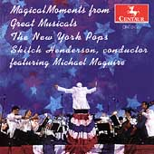 Magical Moments from Great Musicals / New York Pops, et al