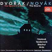 Dvorak: The Spectre's Bride;  Novak: The Storm / Krombholc