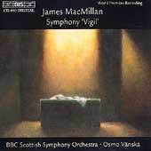 MacMillan: Symphony Vigil / Vaenskae, BBC Scottish SO, et al