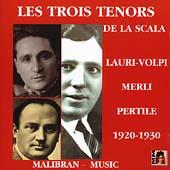The Three Tenors of La Scala / Lauri-Volpi, Merli, Pertile