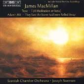 MacMillan: Tryst, Adam's Rib, et al / Swensen, Scottish CO