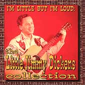 I'm Little But I'm Loud (The Little Jimmy Dickens Collection)