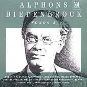 Diepenbrock: Songs Vol 3 / Alexander, Van Nes, Holl, et al