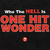 Who The Hell Is The One Hit Wonder