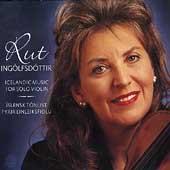 Icelandic Music for Solo Violin / Rut Ingolfsdottir