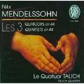 Mendelssohn: Quartets Op 44 / Talich String Quartet