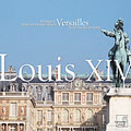 LOUIS XIV:MUSIC FOR THE SUN KING AT VERSAILLES