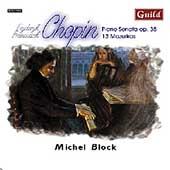 Chopin: Piano Sonata Op 35, 13 Mazurkas / Michel Block