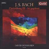Bach: Clavieruebung Vol 3, Sei gegruesset / David Ponsford