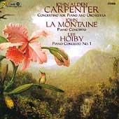 Carpenter, La Montaine, Hoiby: Piano Concerti