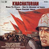 Khachaturian: Ode in Memory of Lenin, Poem to Stalin, 3 Concert Arias