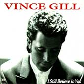 Vince Gill/I Still Believe In You[10630]