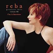 Reba McEntire/Greatest Hits Vol.3 (I'm A Survivor)[170202]