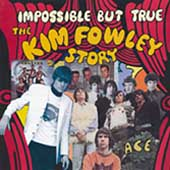 Impossible But True : The Kim Fowley Story