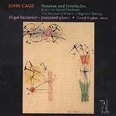Cage: Sonatas & Interludes, etc / Nigel Butterley