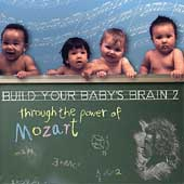Build Your Baby's Brain 2 - Through the Power of Mozart