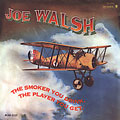 Joe Walsh/The Smoker You Drink, The Player You Get[31121]