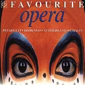 Favourite Opera / Callas, Sutherland, Pavarotti, Domingo et al