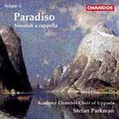 ステファン・パークマン/Paradiso - Swedish a cappella Vol 2 / Parkman, Uppsala Choir[CHAN9654]