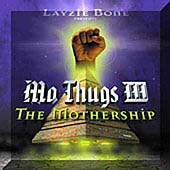Mo Thugs III: The Mothership... [Edited]