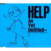 HELP/As Yet Untitled[DCCT-1001]