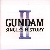 GUNDAM SINGLES HISTORY 2 CD