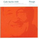 カフェ・アプレミディ Rouge