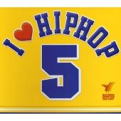 I LOVE HIPHOP 5