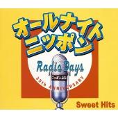 オールナイトニッポン RADIO DAYS Sweet Hits
