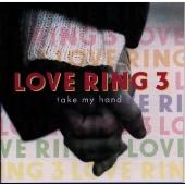 "LOVE RING 3""take my hand"""