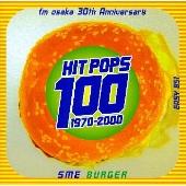fm osaka 30th Anniversary HIT POPS 100 ~SME BURGER~