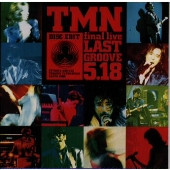 TMN final live LAST GROOVE 5.18