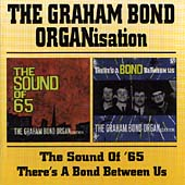 Graham Bond Organisation/Sound Of '65, The/There's A Bond Between Us [Remaster][BGOCD500]