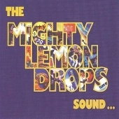 The Mighty Lemon Drops/Sound[WOU6512]