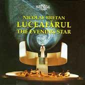 Bretan: Luceafarul (The Evening Star) / Adriana Croitoru(S), Balint Szabo(Bs), Bela Hary(cond), Transylvania State Philharmonic Orchestra, etc