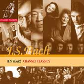 Ten Years - Channel Classics - J.S. Bach