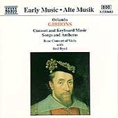 ローズ・コンソート・オヴ・ヴィオールズ/Gibbons: Consort and Keyboard Music, Songs and Anthems[8550603]