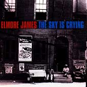 Elmore James/The Sky Is Crying[74321523762]