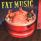 Fat Music Vol. 6 : Uncontrollable Fatulence[FAT646CD]