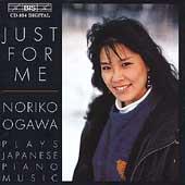 Just For Me - Noriko Ogawa Plays Japanese Piano Music